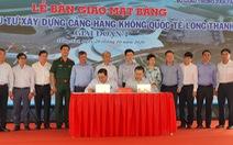 Bàn giao 2.589ha đất sạch để khởi công sân bay quốc tế Long Thành