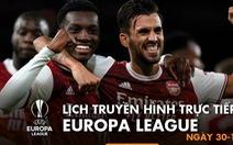 Lịch trực tiếp Europa League 30-10: Nhiều cuộc đọ sức đáng chú ý