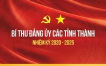 63 bí thư Tỉnh ủy, Thành ủy nhiệm kỳ 2020-2025