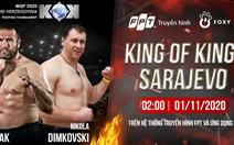 Huyền thoại Kick Boxing Dzevad Poturak thượng đài tại King of Kings Sarajevo