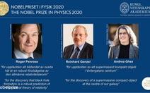 Nobel vật lý 2020 về tay 3 nhà khoa học nghiên cứu hố đen