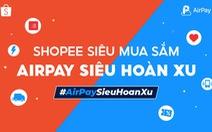 Người dùng AirPay bắt ngay cơ hội săn deal 1K cùng voucher giảm 100K trên Shopee, duy nhất ngày 11-11