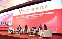 Nhiều chính sách mới tại Hội nghị Đối tác đầu tiên của VinCommerce, sau khi 'về tay' Masan