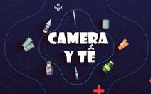 Ra mắt chương trình Camera Y tế trên trang Cần biết