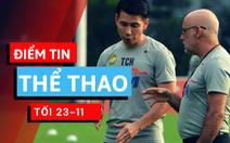Điểm tin thể thao tối 23-11: Malaysia gia hạn hợp đồng với HLV Tan, Man City hết theo đuổi Messi