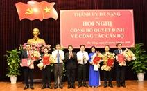 6 ủy viên Ban thường vụ Thành ủy Đà Nẵng nhận nhiệm vụ mới