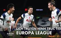 Lịch trực tiếp Europa League: Tâm điểm các trận đấu có Arsenal, Milan và Tottenham