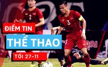 Điểm tin thể thao tối 27-11: Không thi đấu, tuyển Việt Nam vẫn tăng hạng