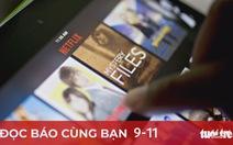 Đọc báo cùng bạn 9-11: Bất công truyền hình qua mạng