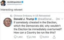 Đại sứ quán Trung Quốc nói bị 'hack' khi tài khoản tweet chia sẻ việc ông Trump tố gian lận bầu cử