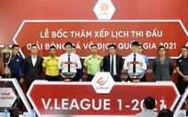 Nhà vô địch V-League 2021 được thưởng 3 tỉ đồng