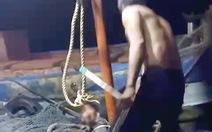 Điều tra vụ 'tài công chém người, vứt xác xuống biển'