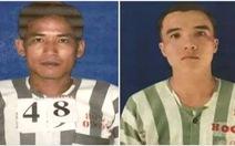 Truy tìm 2 phạm nhân đang thụ án tội giết người trốn khỏi trại giam Cây Cầy