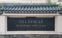 Nhà tang lễ thành phố 25 Lê Quý Đôn sẽ dừng hoạt động từ 29-12-2020