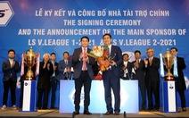 V-League 2021 đã tìm được nhà tài trợ