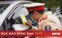 Đọc báo cùng bạn 25-12: Lắp Camera 'phạt nguội' trên toàn quốc, CSGT đỡ ra đường