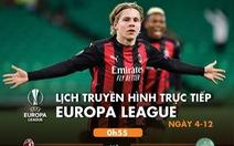 Lịch trực tiếp Europa League 4-12: Chờ Tottenham đi tiếp