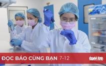 Đọc báo cùng bạn 7-12: Bước tiến của vắcxin COVID-19 'made in Vietnam'