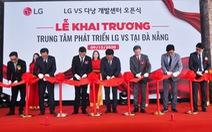 Tập đoàn LG mở trung tâm nghiên cứu tại Đà Nẵng sau hơn 2 tháng chuẩn bị