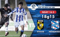 Lịch thi đấu của CLB Heerenveen hôm nay, lại chờ Văn Hậu