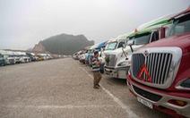 Xuất khẩu nông sản sang Trung Quốc vẫn nghẽn, hàng chờ ngày càng tăng