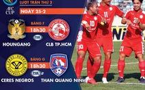 Lịch trực tiếp của CLB TP.HCM và Than Quảng Ninh tại AFC Cup 2020