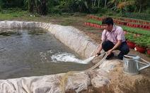 Qua miền khô hạn - Kỳ cuối: Thoát hiểm cho ruộng đồng