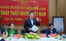 Bí thư Hà Nội Vương Đình Huệ: Phải tính đến tình huống cách ly cả khu phố