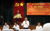 Bí thư Bà Rịa - Vũng Tàu: Không giúp cho cuộc sống người dân tốt hơn thì nên nghỉ
