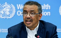 Tổng giám đốc WHO: Mối đe dọa COVID-19 thành đại dịch 'đã trở nên rất thật'