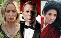 Loạt bom tấn hoãn chiếu vì COVID-19: James Bond, Mulan, A quiet place 2, Fast & furious 9