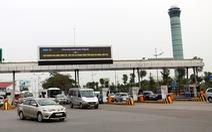 Lắp đặt hệ thống đếm giờ, không thu phí xe vào sân bay trong 10 phút