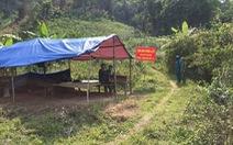 Quảng Nam đóng tất cả cửa khẩu biên giới Việt - Lào, lập 15 điểm chốt chặn