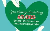 VPBank tặng bảo hiểm Anti - COVID cho 40.000 người