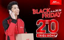 Gửi hàng ngày Black Friday - J&T Express trao tay cơ hội nhận quà hấp dẫn