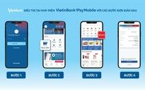 Đi chợ 'kiểu mới' trên ứng dụng ngân hàng