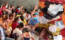 Phá sòng bạc tổ chức từ xa cho hơn 40 người sát phạt mùa dịch