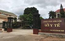 Khởi tố, bắt tạm giam nguyên giám đốc Sở Y tế Đắk Lắk