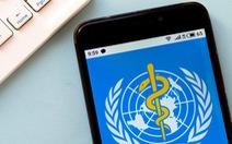 WHO sẽ ra mắt ứng dụng COVID-19 cho các nước có nguồn lực hạn chế