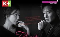Phim Thế Giới Hôn Nhân chính thức phát sóng trên K+NS HD từ 16-5