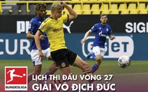 Lịch trực tiếp vòng 27 Bundesliga hôm nay 23-5
