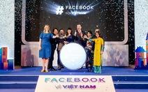 Facebook công bố hỗ trợ Việt Nam sớm trở thành 'quốc gia số'