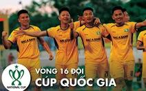 Lịch trực tiếp vòng 16 đội (*) Cúp quốc gia 2020: Công Phượng đối đầu Đức Chinh
