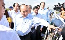 Thủ tướng: 'Giao thông, giao thông và giao thông. Đất đai, đất đai và đất đai'