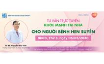 Tư vấn trực tuyến: Khỏe mạnh tại nhà cho người bệnh Hen suyễn