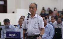 Hai cựu chủ tịch Đà Nẵng và Phan Văn Anh Vũ bị đề nghị y án sơ thẩm