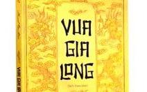 Một cái nhìn từ 'kẻ khác' về vua Gia Long và sử Việt