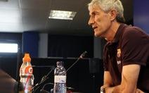 HLV  Quique Setien: 'Bóng đá không khán giả thì cũng chỉ như đá tập'