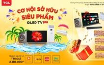 Cơ hội sở hữu siêu phẩm QLED AI TV từ TCL