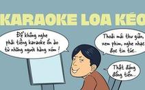 Hãy mạnh tay với 'karaoke hung thần'